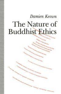 Nature of Buddhist Ethics, Damien Keown