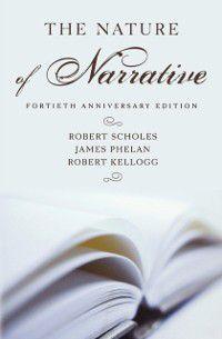 Nature of Narrative: Revised and Expanded, James Phelan, Robert Kellogg, Robert Scholes