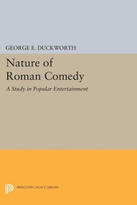 Nature of Roman Comedy, George E. Duckworth