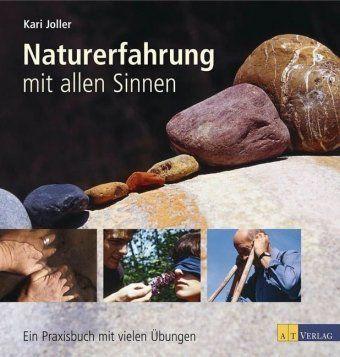 Naturerfahrung mit allen Sinnen, Kari Joller