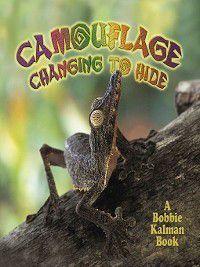 Nature's Changes: Camouflage, Bobbie Kalman