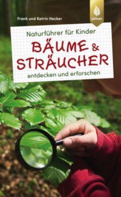 Naturführer für Kinder - Bäume und Sträucher