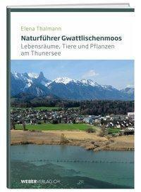 Naturführer Gwattlischenmoos - Elena Thalmann pdf epub
