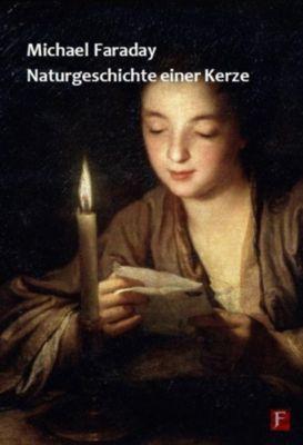 Naturgeschichte einer Kerze, Michael Faraday