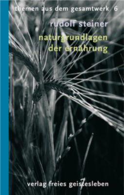 Naturgrundlagen der Ernährung, Rudolf Steiner