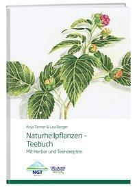 Naturheilpflanzen -Teebuch - Lea Berger |