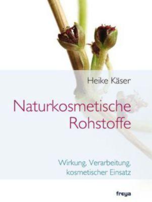 Naturkosmetische Rohstoffe, Heike Käser