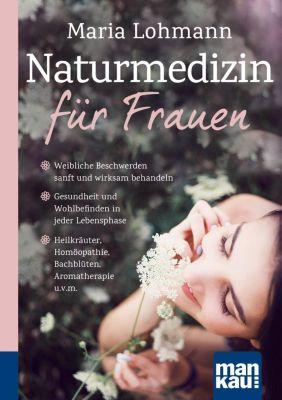 Naturmedizin für Frauen - Maria Lohmann |
