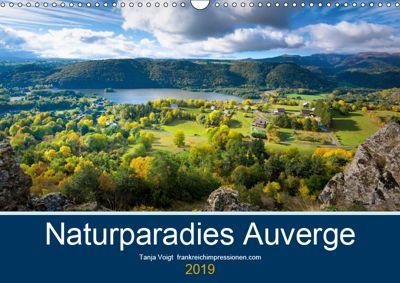 Naturparadies Auvergne (Wandkalender 2019 DIN A3 quer), Tanja Voigt