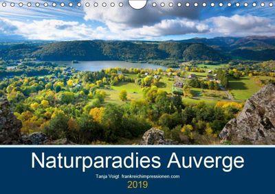 Naturparadies Auvergne (Wandkalender 2019 DIN A4 quer), Tanja Voigt
