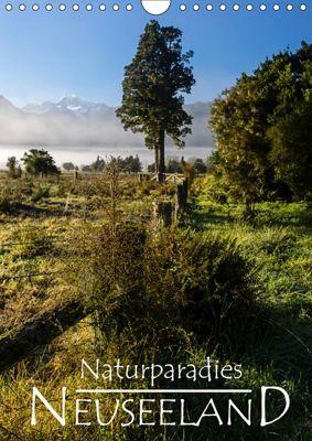 Naturparadies Neuseeland (Wandkalender 2019 DIN A4 hoch), Werner Moller