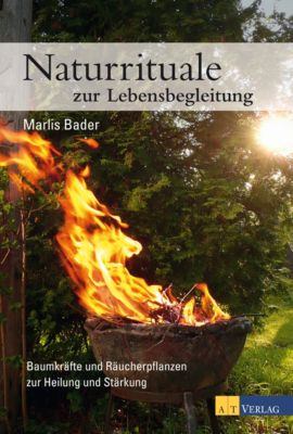 Naturrituale zur Lebensbegleitung, Marlies Bader