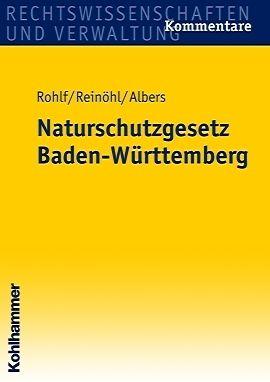 Naturschutzgesetz (NatSchG) Baden-Württemberg, Kommentar, Dietwalt Rohlf, Wolfgang Albers