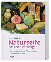 Naturseife das reine Vergnügen, Claudia Kasper