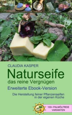 Naturseife, das reine Vergnügen, Claudia Kasper