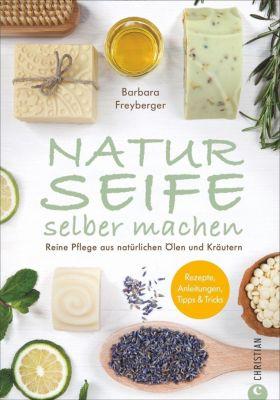 Naturseife selber machen, Barbara Freyberger