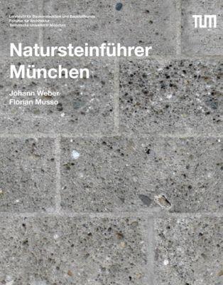 Natursteinführer München, Johann Weber, Florian Musso