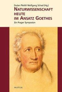 Naturwissenschaft heute im Ansatz Goethes