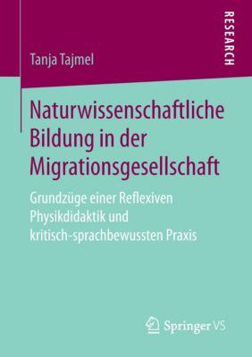 Naturwissenschaftliche Bildung in der Migrationsgesellschaft - Tanja Tajmel |