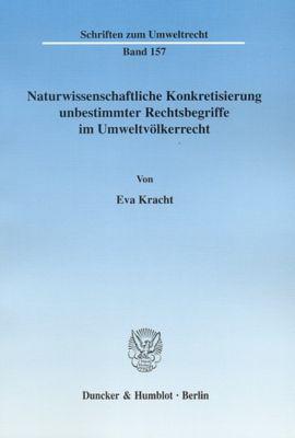 Naturwissenschaftliche Konkretisierung unbestimmter Rechtsbegriffe im Umweltvölkerrecht, Eva Kracht