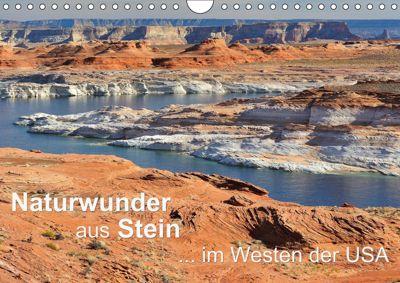 Naturwunder aus Stein im Westen der USA (Wandkalender 2019 DIN A4 quer), Dieter-M. Wilczek
