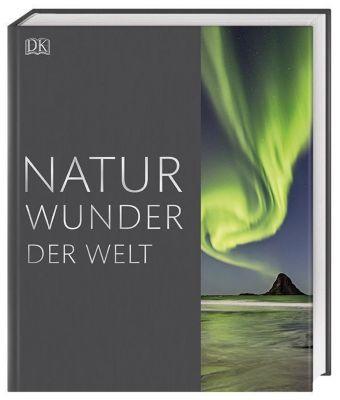 Naturwunder der Welt, Robert Dinwiddie, Jamie Ambrose, David Summers, Tim Harris, John Farndon