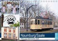Naumburg/Saale - Bilder einer liebenswerten Stadt (Tischkalender 2019 DIN A5 quer), Wolfgang Gerstner
