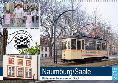 Naumburg/Saale - Bilder einer liebenswerten Stadt (Wandkalender 2019 DIN A2 quer), Wolfgang Gerstner