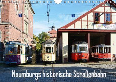 Naumburgs historische Strassenbahn (Wandkalender 2019 DIN A4 quer), Wolfgang Gerstner