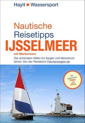 Nautische Reisetipps Ijsselmeer mit Markermeer, Ertay Hayit