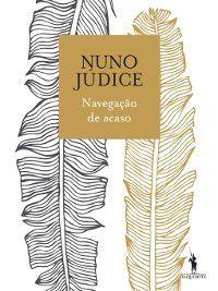 Navegação de acaso, Nuno Júdice