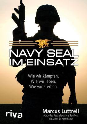 Navy SEAL im Einsatz, Marcus Luttrell, James D. Hornfischer
