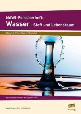 NAWI-Forscherheft: Wasser - Stoff und Lebensraum, Katja Hagenmüller, Silvija Markic
