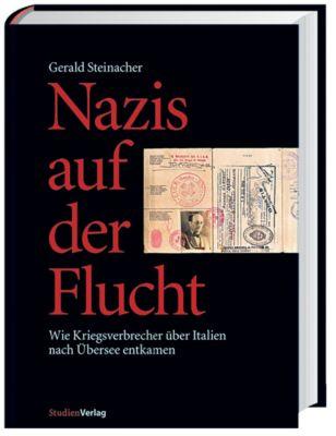Nazis auf der Flucht, Gerald Steinacher