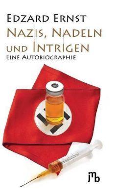 Nazis, Nadeln und Intrigen - Edzard Ernst pdf epub