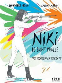 NBM Comics Biographies: NIKI de Saint Phalle, Dominique Osuch, Sandrine Martin