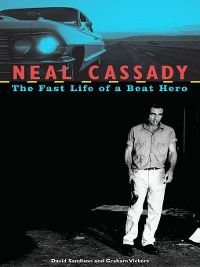 Neal Cassady, David Sandison, Graham Vickers