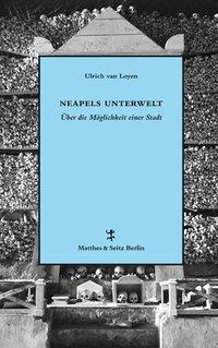Neapels Unterwelt - Ulrich van Loyen |