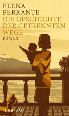 Neapolitanische Saga: Die Geschichte der getrennten Wege, Elena Ferrante