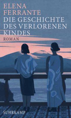 Neapolitanische Saga: Die Geschichte des verlorenen Kindes, Elena Ferrante