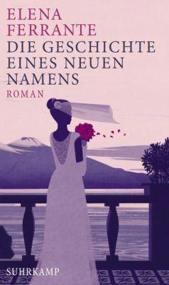 Neapolitanische Saga: Die Geschichte eines neuen Namens, Elena Ferrante