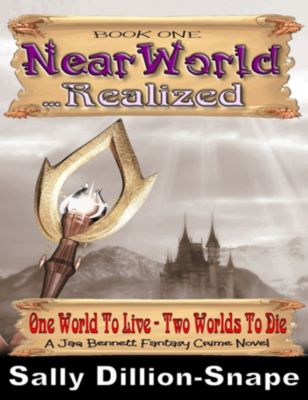 Nearworld Realized Book One, Sally Dillon-Snape