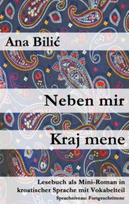 Neben mir / Kraj mene, Ana Bilic