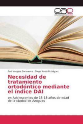 Necesidad de tratamiento ortodóntico mediante el índice DAI, Paúl Vergara Sarmiento, Diego Naula Rodríguez