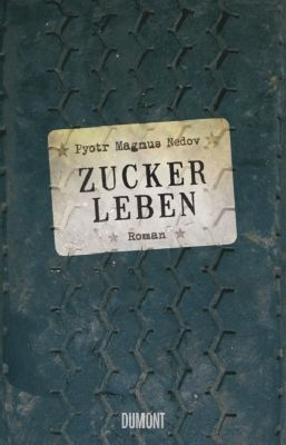 Nedov, P: Zuckerleben, Pyotr Magnus Nedov