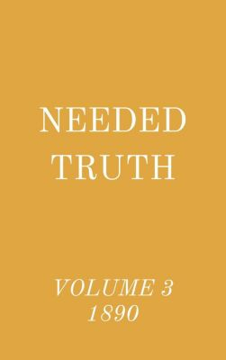 Needed Truth Volume 3 1890, Hayes Press