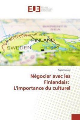Négocier avec les Finlandais: L'importance du culturel, Papis Camara