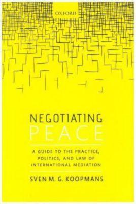 Negotiating Peace, Sven M.G. Koopmans