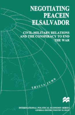 Negotiating Peace in El Salvador, Tricia Juhn