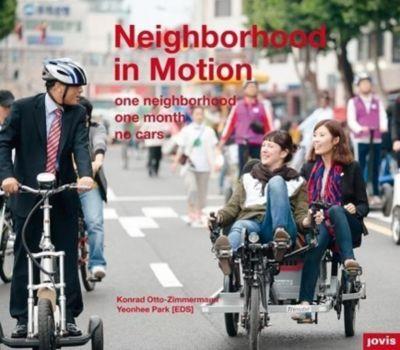 Neighborhood in Motion / Stadtquartier in Bewegung